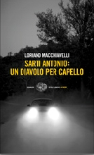 Sarti Antonio un diavolo per capello - Einaudi 2008