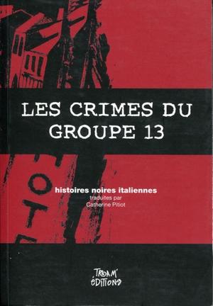 les-crimes-du-groupe-13-i-crimini-del-gruppo-13
