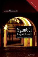 Sgunbéi - I segret dla zitè - Pendragon - 2011