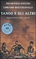 Tango e gli altri. Romanzo di una raffica, anzi tre - Oscar Mondadori 2008