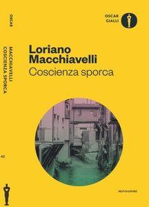 Coscienza sporca - Loriano Macchiavelli - Oscar Gialli Mondadori 2017