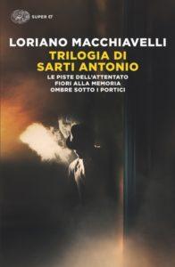 Loriano Macchiavelli- Trilogia di Sarti Antonio - EINAUDI SUPER ET 2017