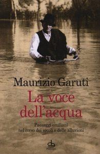 La voce dell'acqua. Autore: Maurizio Garuti. Edizioni Pendragon, 2017