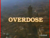 Titolo del telefilm Overdose