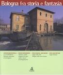 Bologna fra storia e fantasia - N.1 - Clueb - 2001