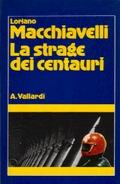 La strage dei centauri - Garzanti Vallardi 1981