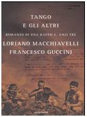 Tango e gli altri romanzo di una raffica, anzi tre 2007