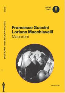 Macaronì - Francesco Guccini e Loriano Macchiavelli - Oscar Gialli Mondadori 2017