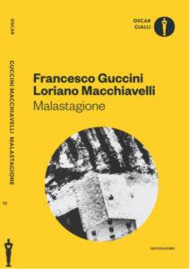 Malastagione - Francesco Guccini e Loriano Macchiavelli - Oscar Gialli Mondadori 2017